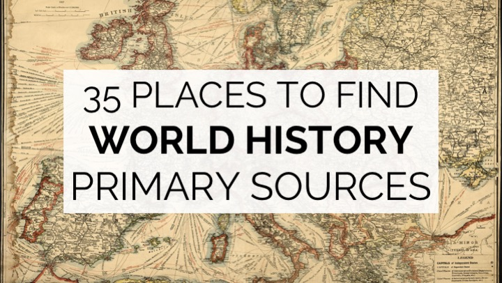 35 Places to Find World History Primary Sources