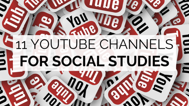 11 YouTube Channels for Social Studies