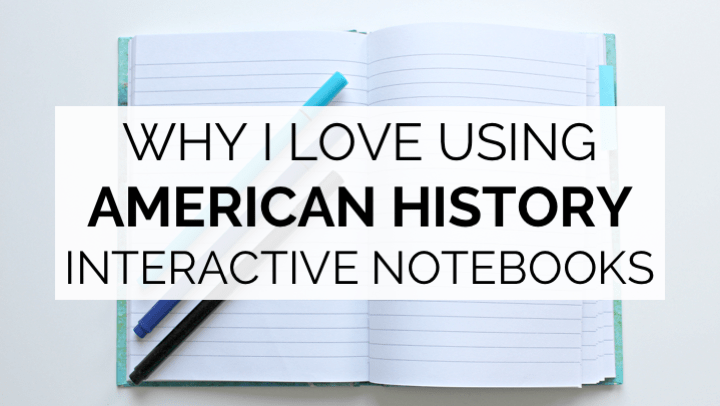 Why I love using interactive notebooks to teach American History