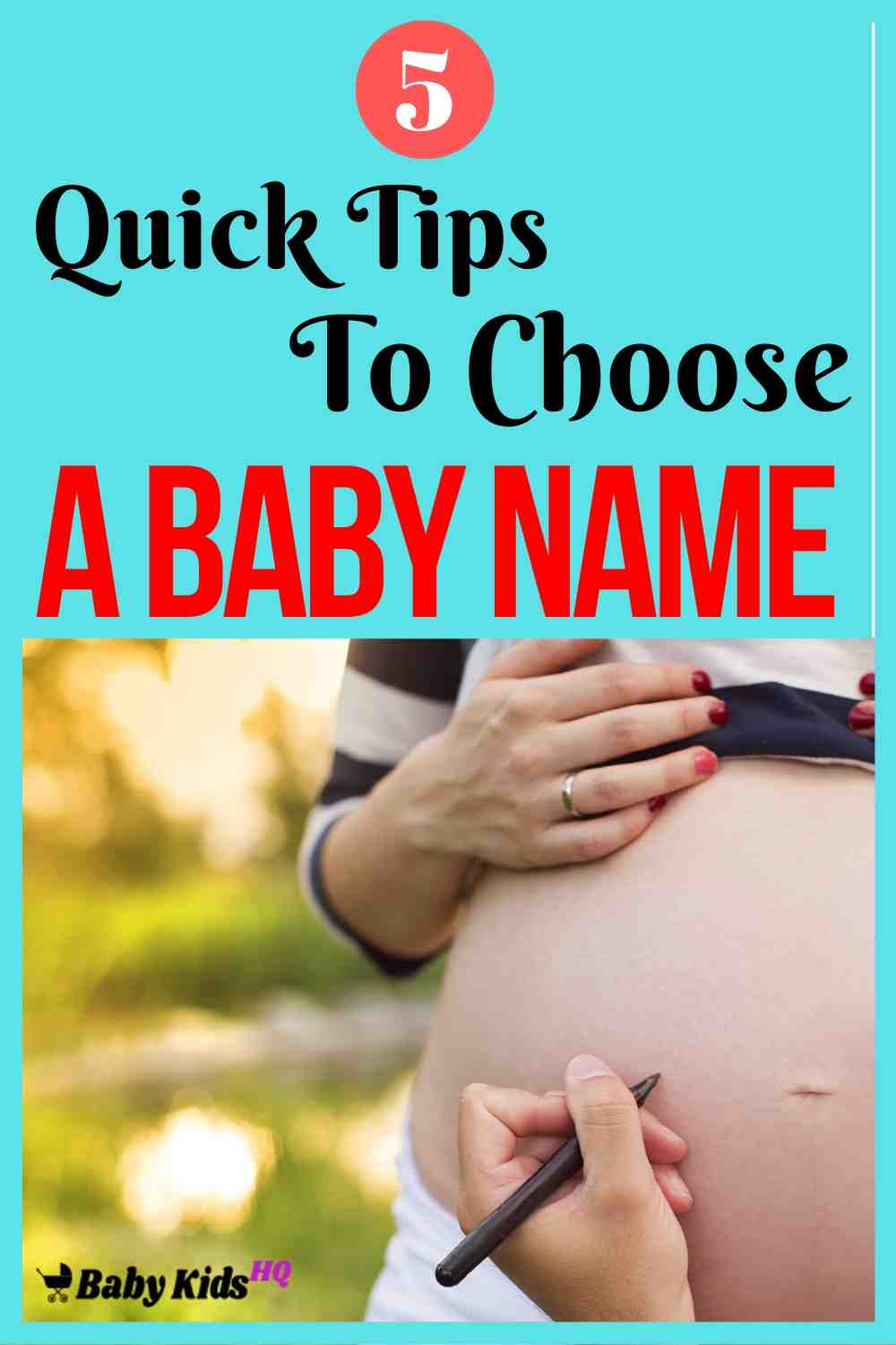 5 Quick Tips To Choose A Baby Name 1