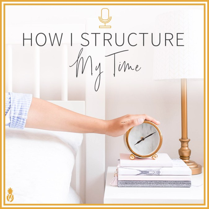 How I structure my time