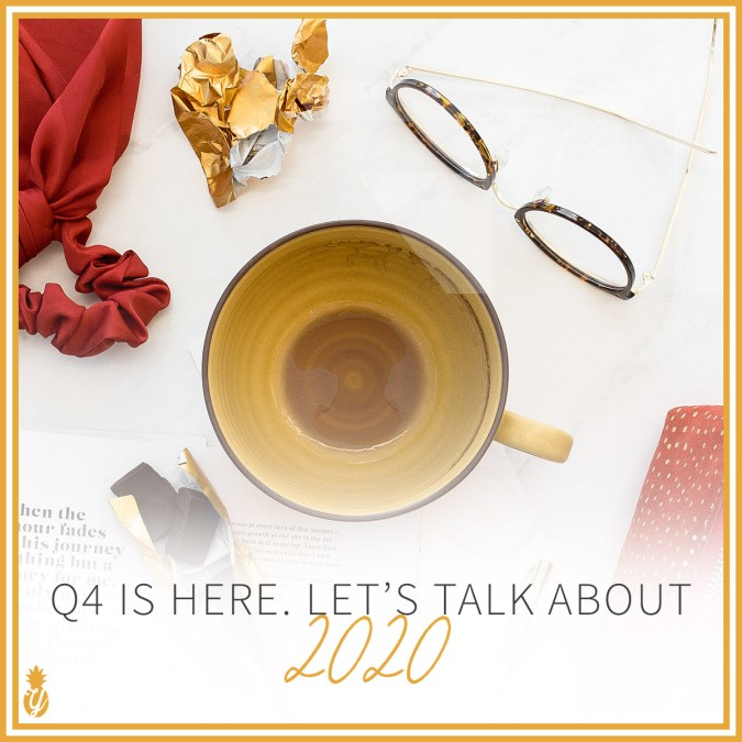 Q4 Is Here. Let's Talk About 2020.