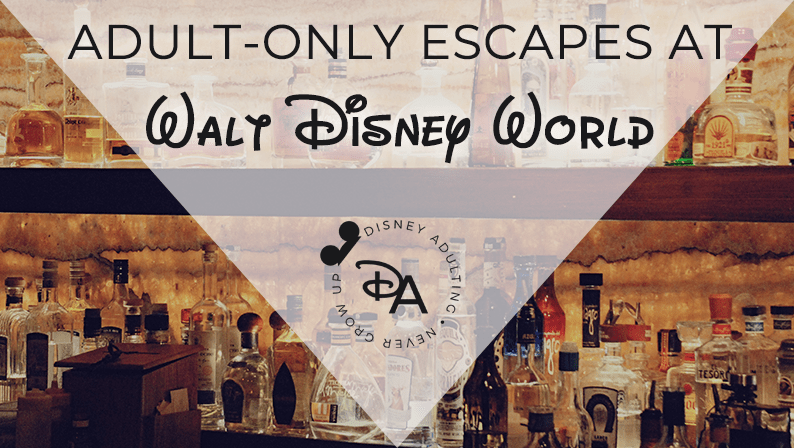 Adult Only Escapes at Walt Disney World