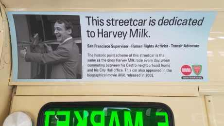 President's Conference Committee streetcar number 1051 is dedicated to former San Francisco Supervisor Harvey Milk.