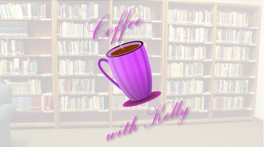 Coffee with Kelly
