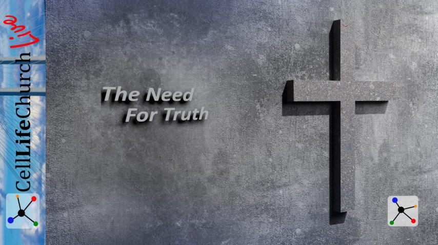 The Need For Truth
