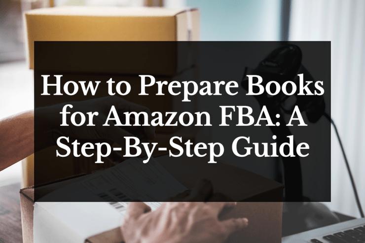 How to Prepare Books for Amazon FBA
