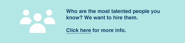 Who are the most talented people you know? We want to hire them. Click here for more info.