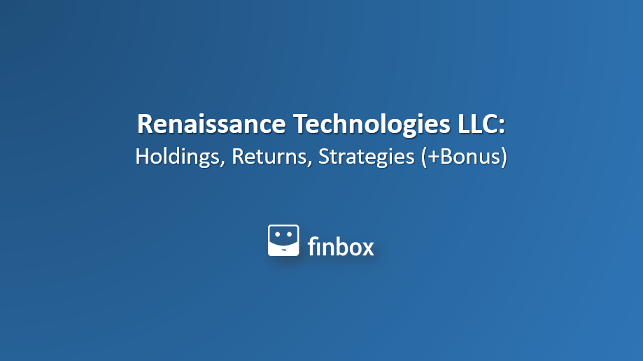 Renaissance Technologies LLC: Holdings, Returns, Strategies (+Bonus)