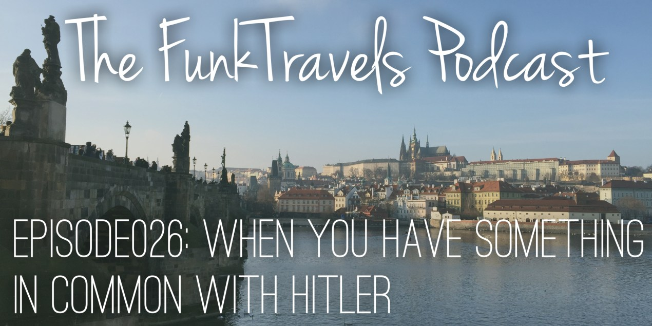 FunkTravels Podcast Episode026