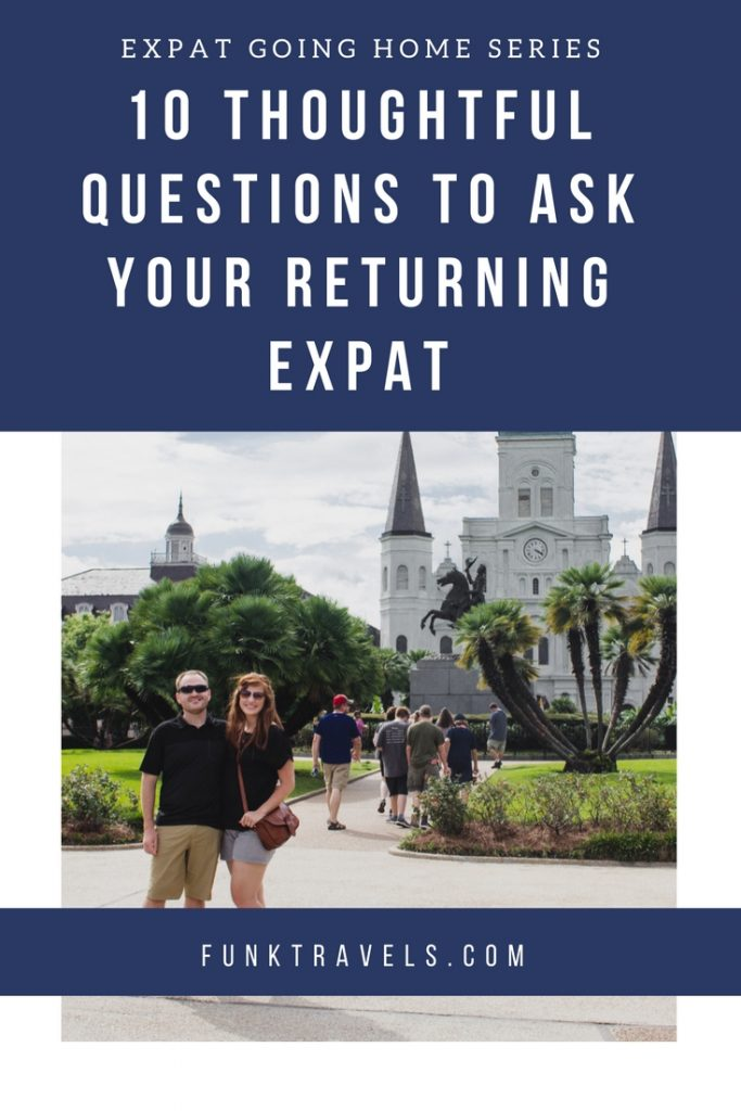 FunkTravels-10-thoughtful-questions-to-ask-your-returning-expat