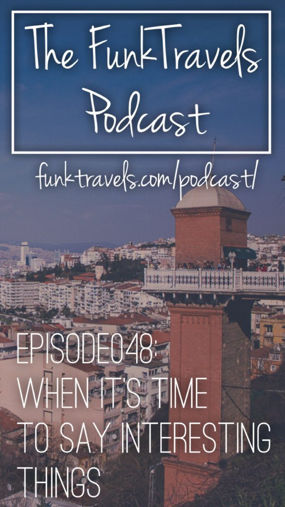 Episode048 FunkTravels Podcast