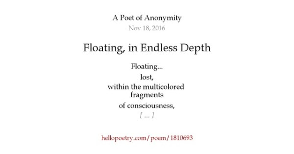 Floating, in Endless Depth by A Poet of Anonymity - Hello ...