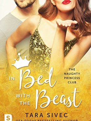 In Review: In Bed with the Beast (Naughty Princess Club #2) by Tara Sivec