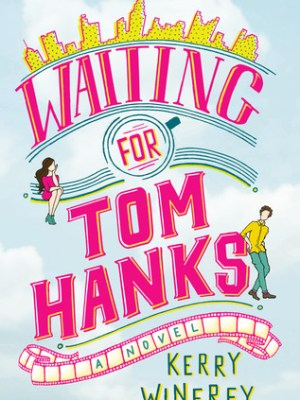 In Review: Waiting for Tom Hanks by Kerry Winfrey