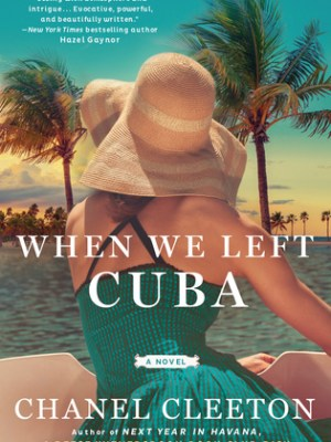In Review: When We Left Cuba by Chanel Cleeton