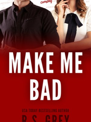 In Review: Make Me Bad by R.S. Grey