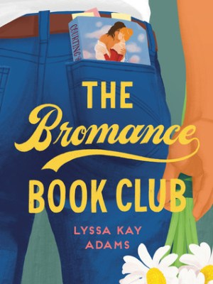 In Review: The Bromance Book Club (Bromance Book Club #1) by Lyssa Kay Adams