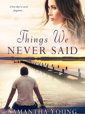 In Review: Things We Never Said (Hart's Boardwalk #3) by Samantha Young