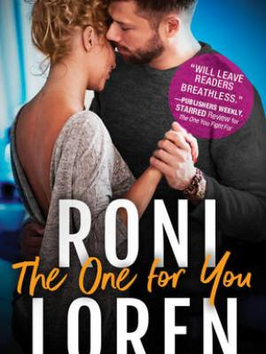 In Review: The One for You (The Ones Who Got Away #4) by Roni Loren