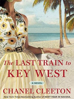 In Review: The Last Train to Key West by Chanel Cleeton