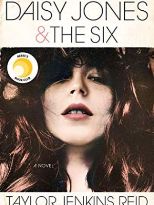 In Review: Daisy Jones and the Six by Taylor Jenkins Reid