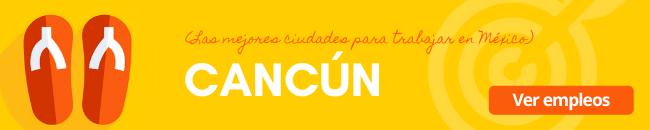 cancun una de las mejores ciudades para trabajar