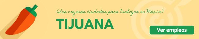 tijuana una de las mejores ciudades para trabajar