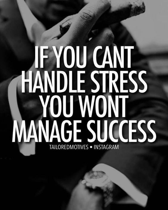 If you can't stress, you won't manage success