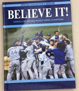 """Believe It!"" Kansas City Royals"
