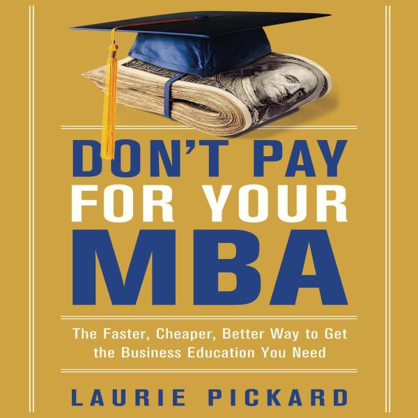 Don't Pay for Your MBA - Audiobook | Listen Instantly!