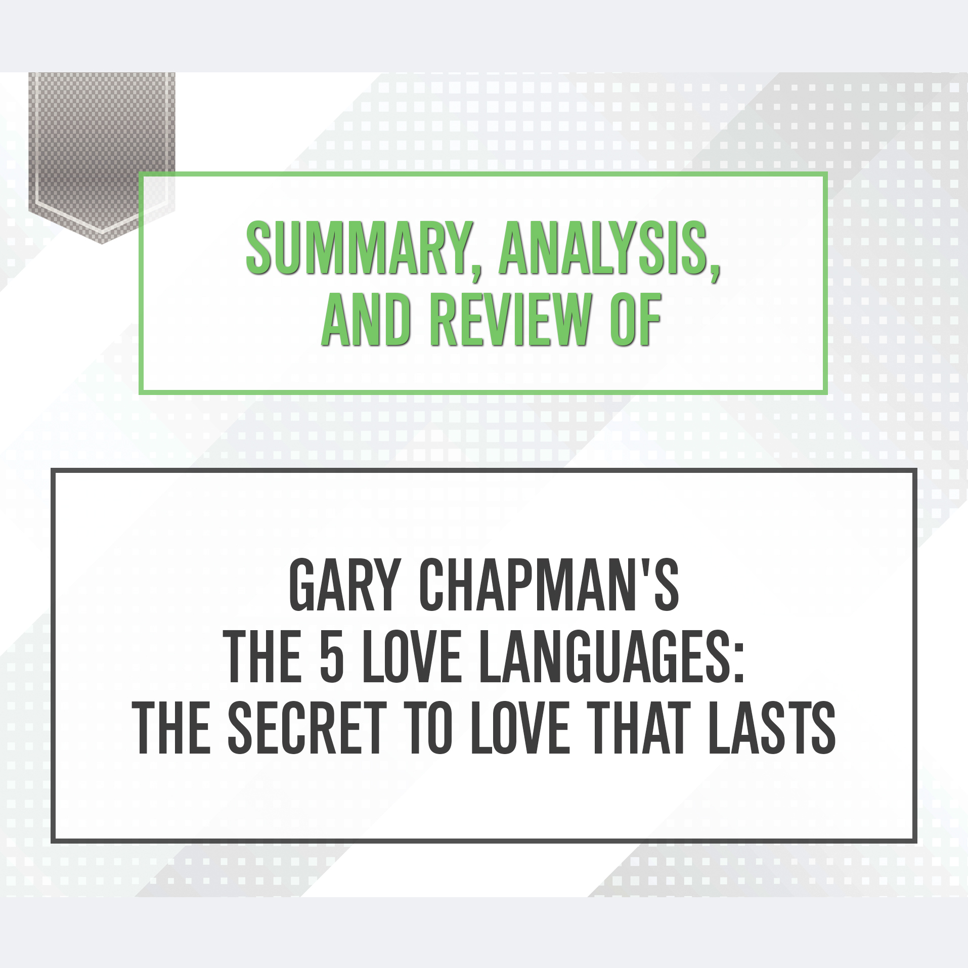 Summaryysis And Review Of Gary Chapman S The 5 Love