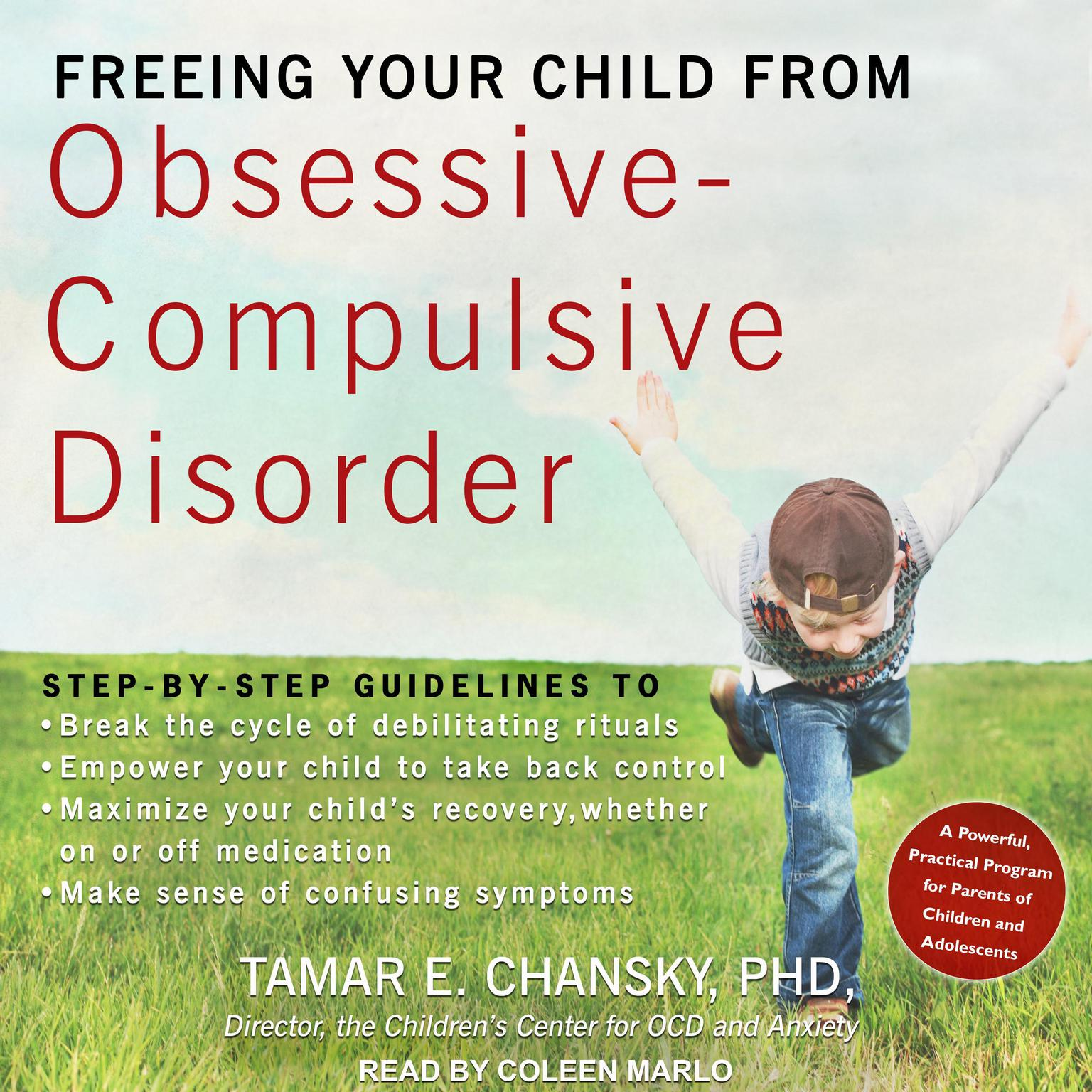 Freeing Your Child From Obsessive Compulsive Disorder