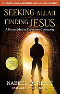 Seeking Allah, Finding Jesus - A Devout Muslim Encounters Christianity