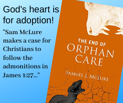 Sam McLure, Founder of The Adoption Law Firm wrote a book called The End of Orphan Care
