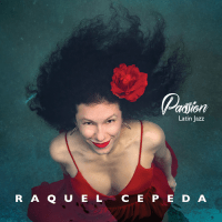 Raquel Cepeda: Passion: Latin Jazz