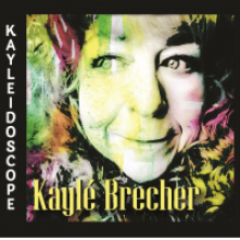 Kayle Brecher: Kayleidoscope