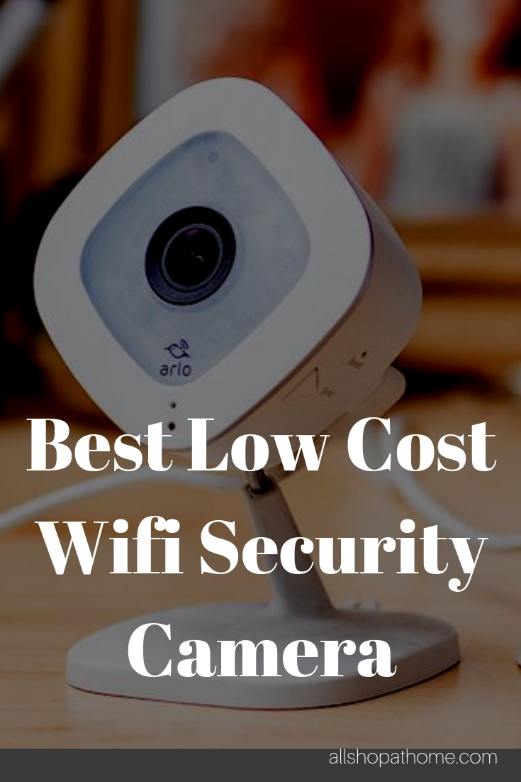 Best Low Cost Wifi Security Camera System Under $150