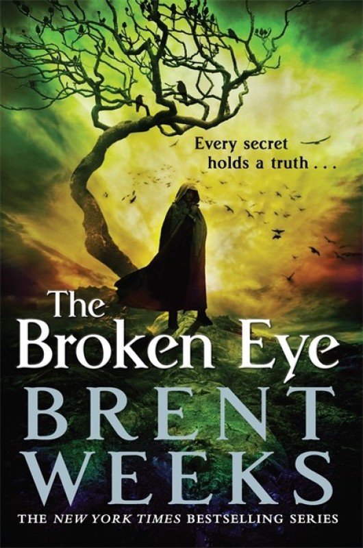 The Broken Eye: Book 3 of Lightbringer(English, Paperback, Brent Weeks)