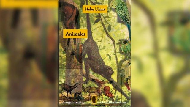 """""""Animales"""", de Hebe Uhart"""