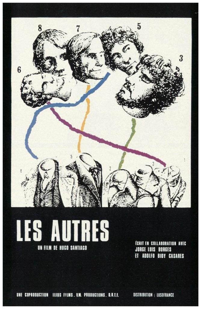 """""""Les autres"""", la película de Hugo Santiago -director de """"Invasión""""- en la que también colaboraron Borges y Bioy, quienes además, """"actuaron"""" en el film."""