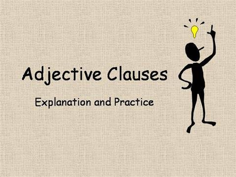 Adjective Clauses Authorstream