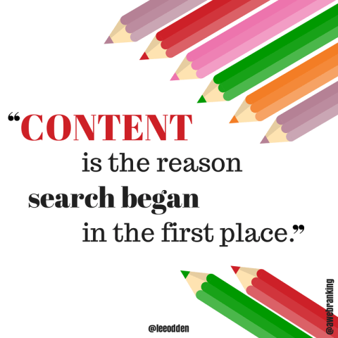 Content is the reason search began in the first place