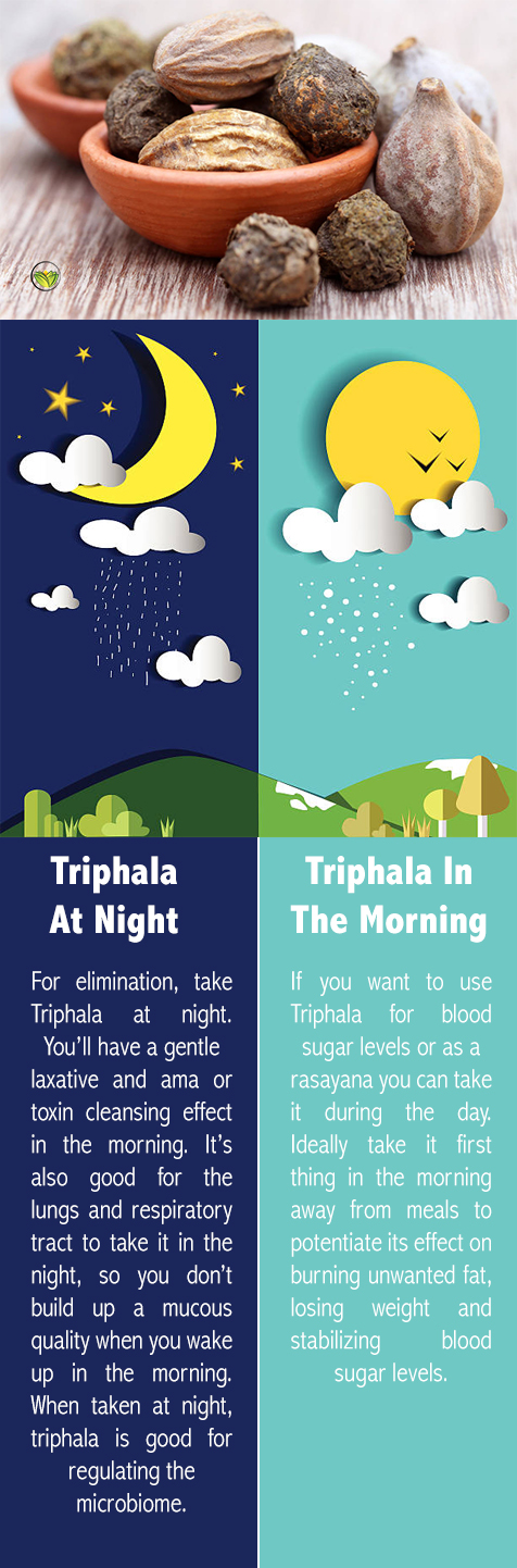 Triphala at day or night? Triphala benefits vary depending on time you take it. Learn triphala dosage and triphala side effects here.