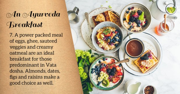 Vata body types can enjoy a hearty, power-packed breakfast with eggs, ghee, sauteed veggies and oatmeal.ayurveda breakfast, healthy breakfast ideas