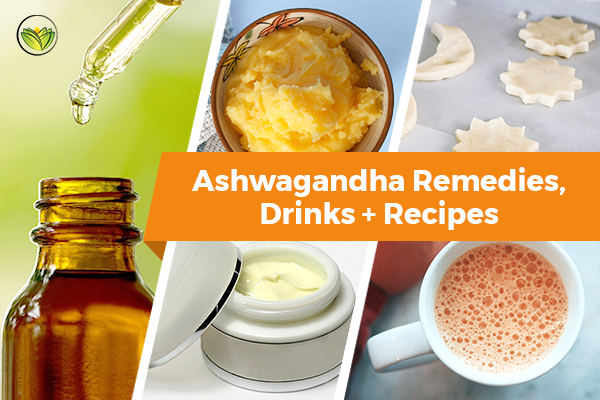 21 Ways To Take Ashwagandha (Ashwagandha Remedies + Ashwagandha Recipes)