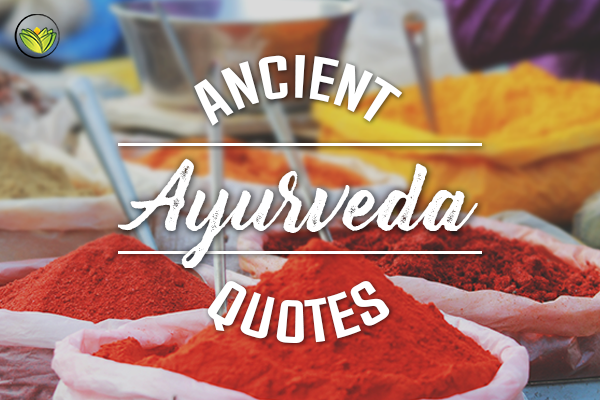 20 Quotes From Ancient Ayurveda (Ayurveda Quotes)