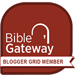 This blog is a member of the Bible Gateway Blogger Grid