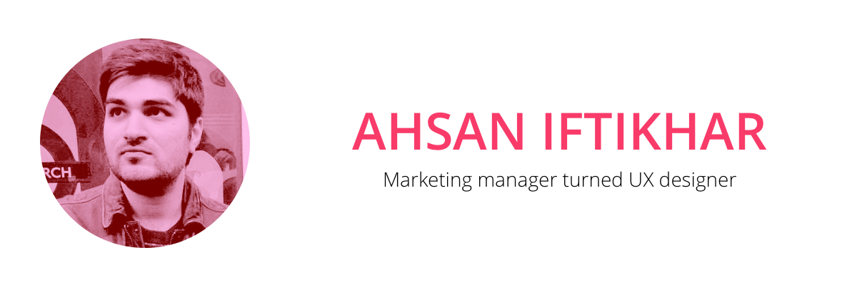 UX designer - Ahsan Iftikhar