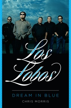 """Los Lobos: Dream in Blue"""